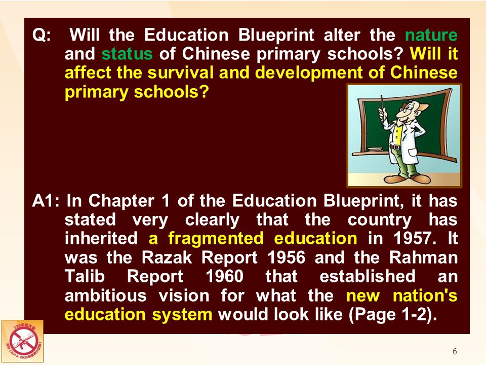 Q: Will the Education Blueprint alter the nature and status of Chinese primary schools.