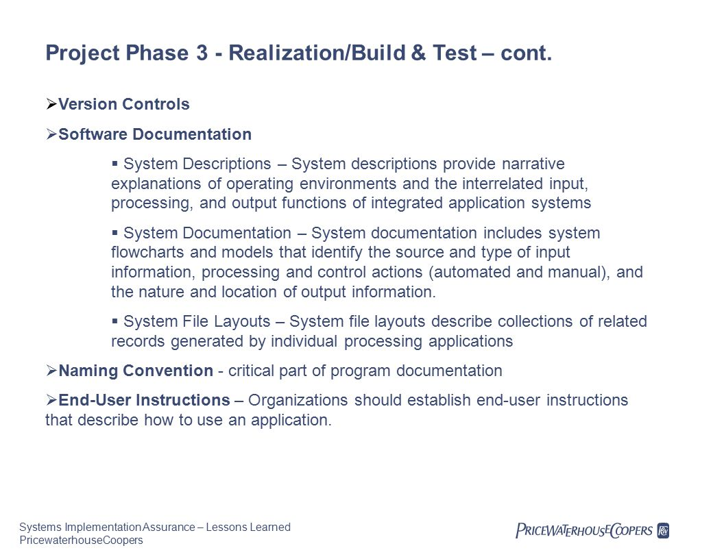 Systems Implementation Assurance – Lessons Learned PricewaterhouseCoopers Project Phase 3 - Realization/Build & Test – cont.