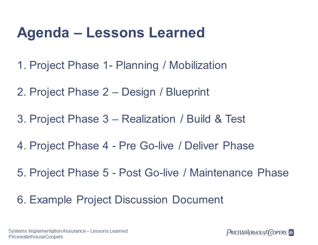Systems Implementation Assurance – Lessons Learned PricewaterhouseCoopers Agenda – Lessons Learned 1.