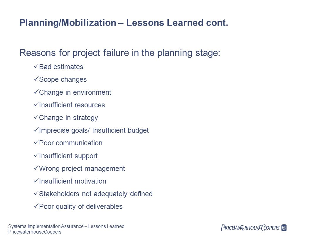Systems Implementation Assurance – Lessons Learned PricewaterhouseCoopers Planning/Mobilization – Lessons Learned cont.