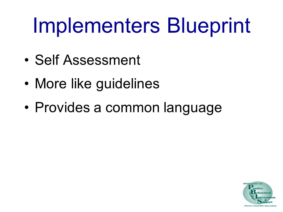 Implementers Blueprint Self Assessment More like guidelines Provides a common language