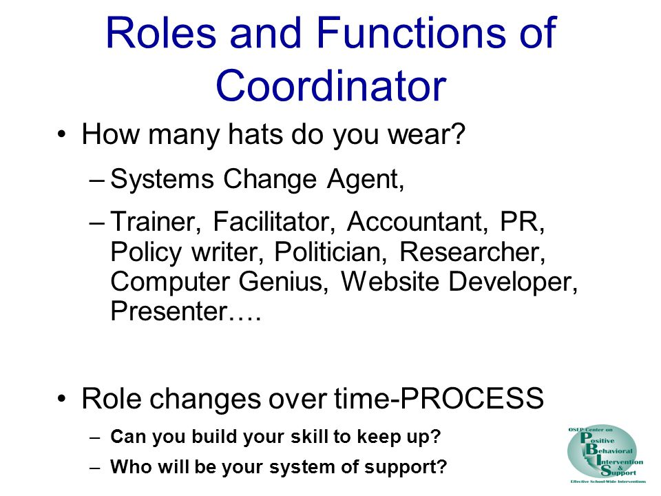 Roles and Functions of Coordinator How many hats do you wear.