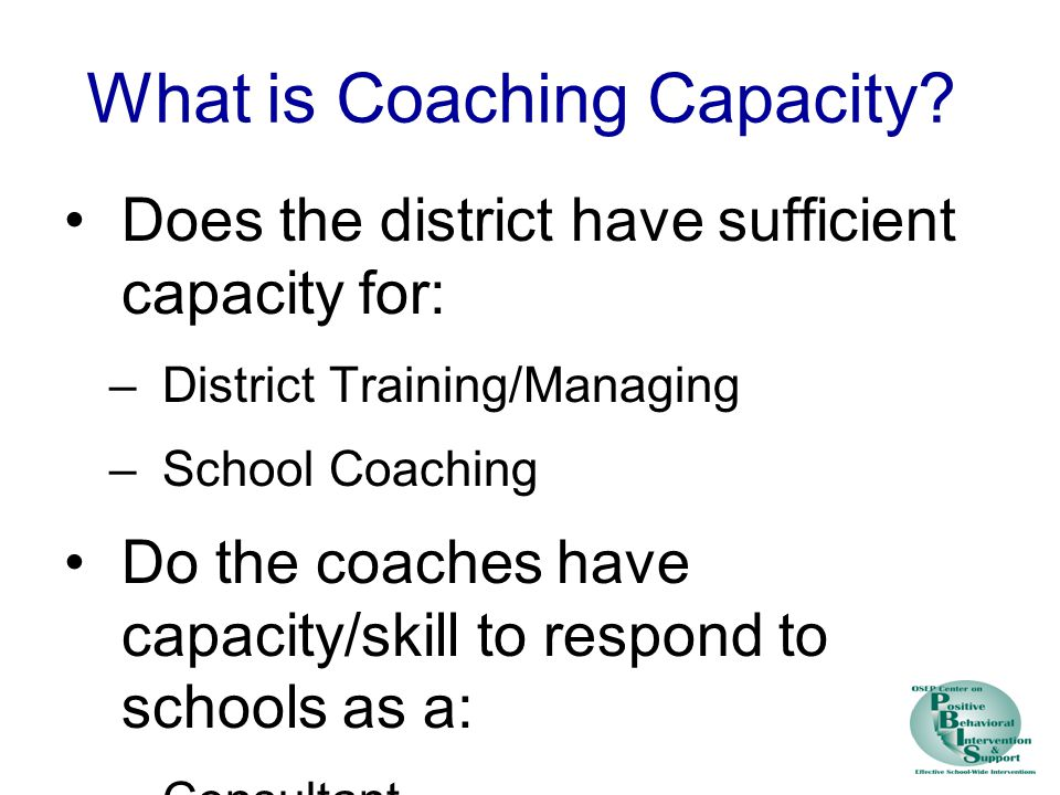 What is Coaching Capacity.