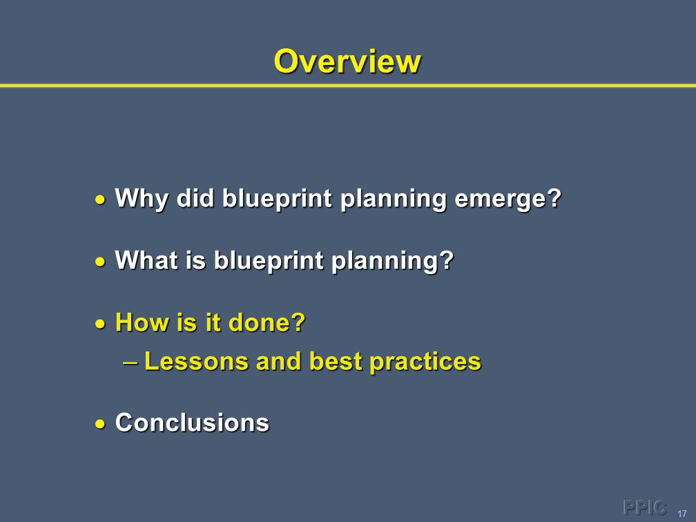 17Overview  Why did blueprint planning emerge.  What is blueprint planning.