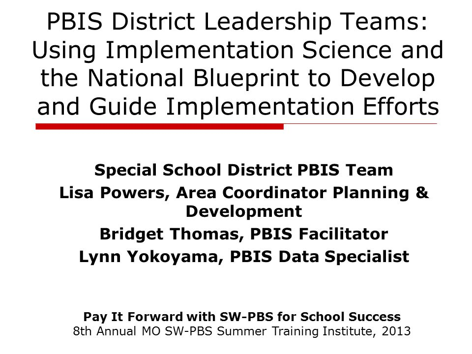 PBIS District Leadership Teams: Using Implementation Science and the National Blueprint to Develop and Guide Implementation Efforts Special School Dis
