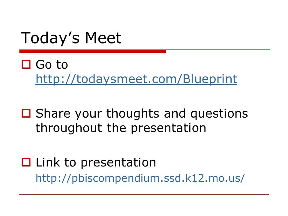 Today's Meet  Go to http://todaysmeet.com/Blueprint http://todaysmeet.com/Blueprint  Share your thoughts and questions throughout the presentation 
