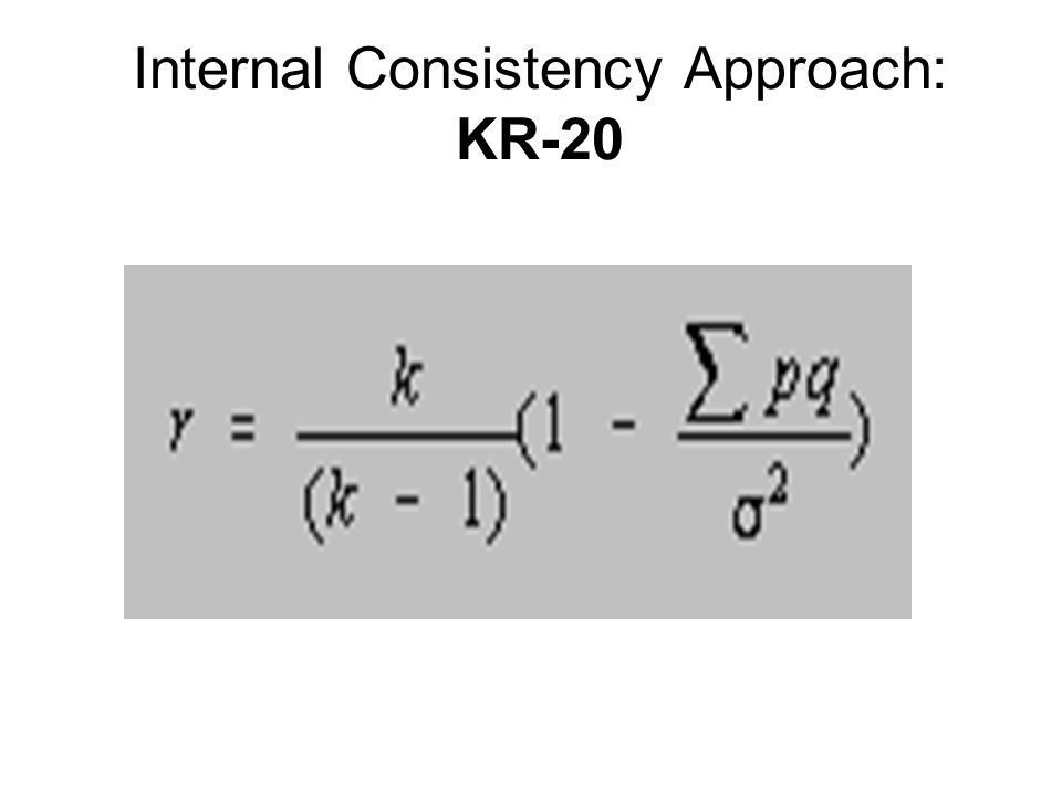 Internal Consistency Approach: KR-20