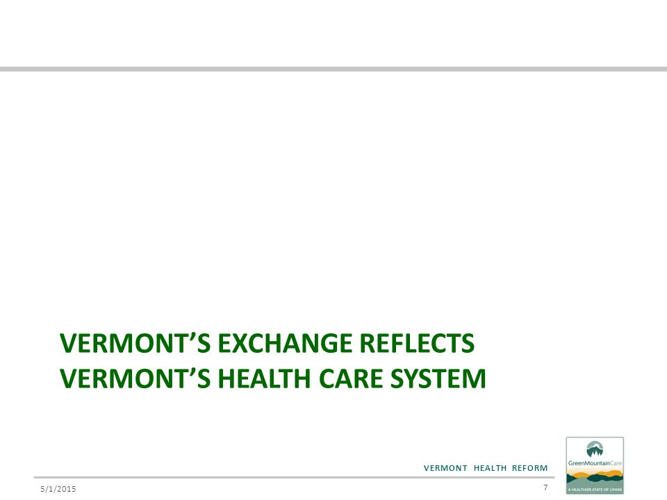 VERMONT HEALTH REFORM Features of Vermont's Exchange Vermont is an ACTIVE purchaser.