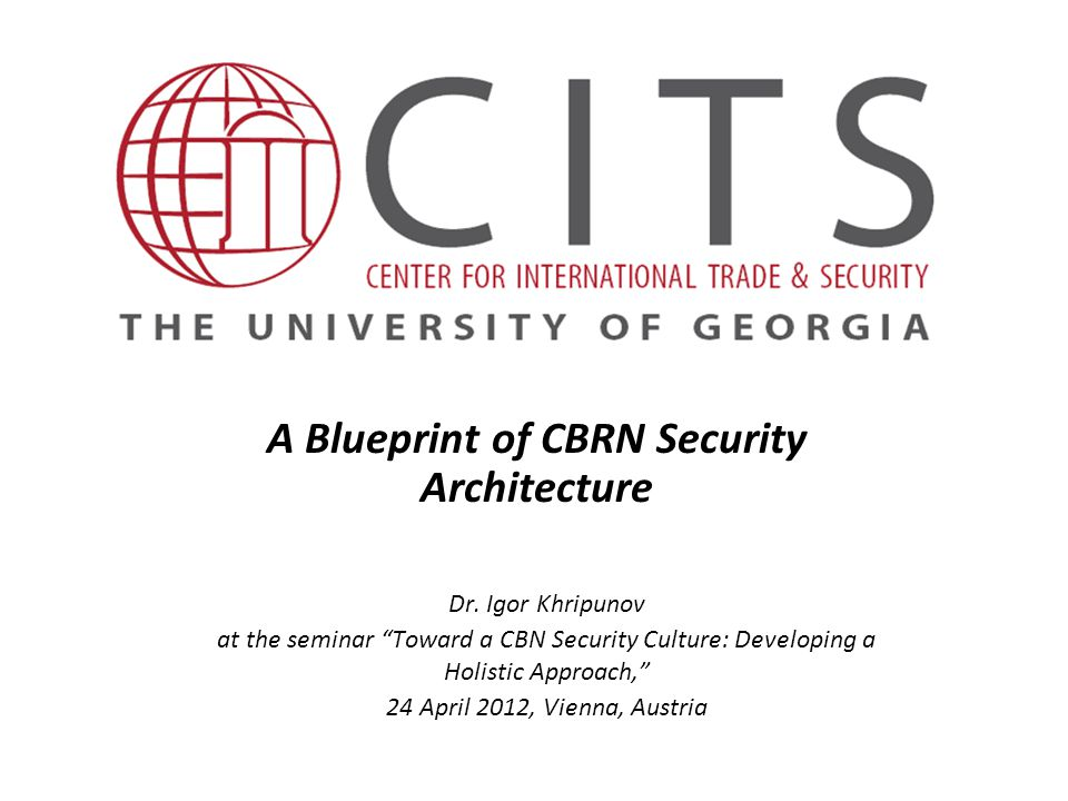 A Blueprint of CBRN Security Architecture Dr.