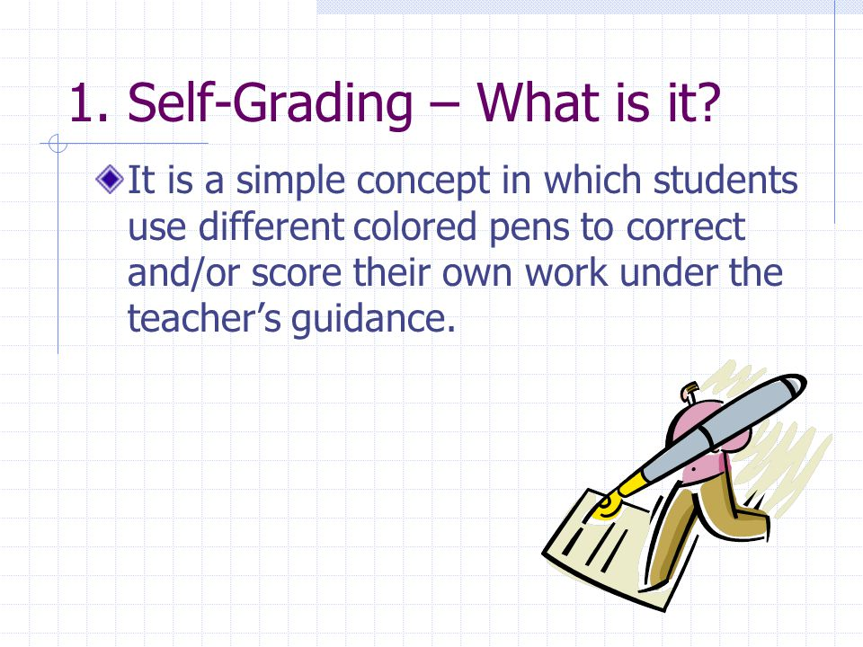 1. Self-Grading – What is it.