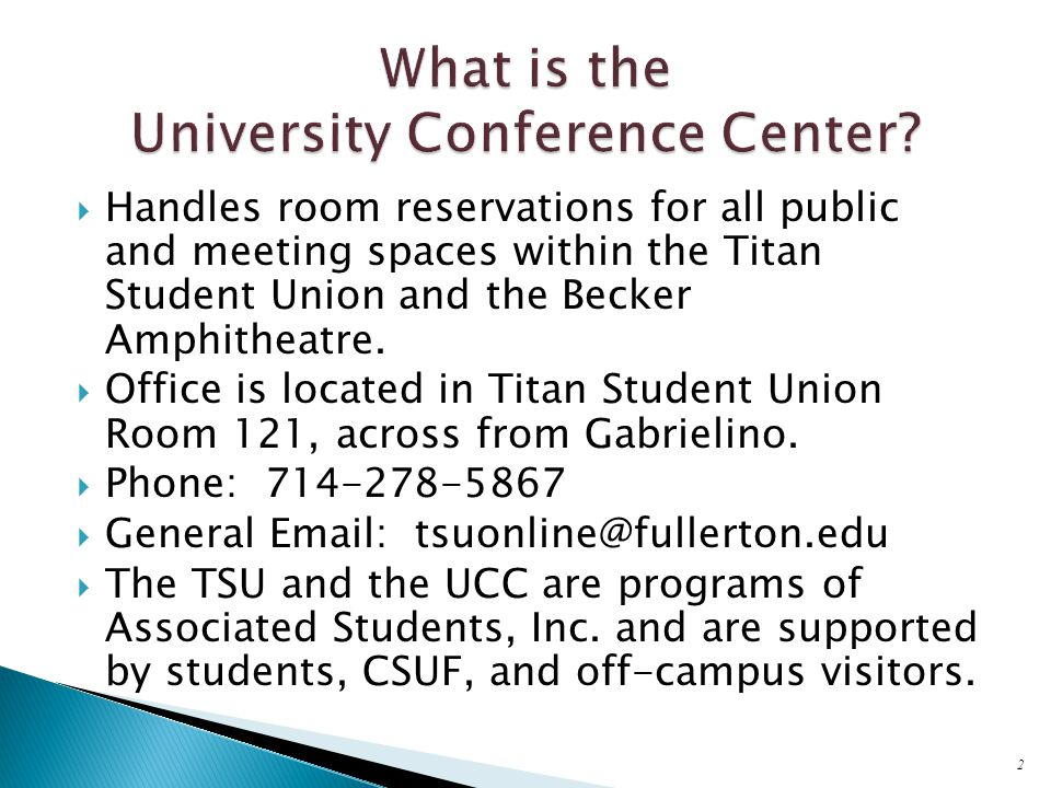  Handles room reservations for all public and meeting spaces within the Titan Student Union and the Becker Amphitheatre.
