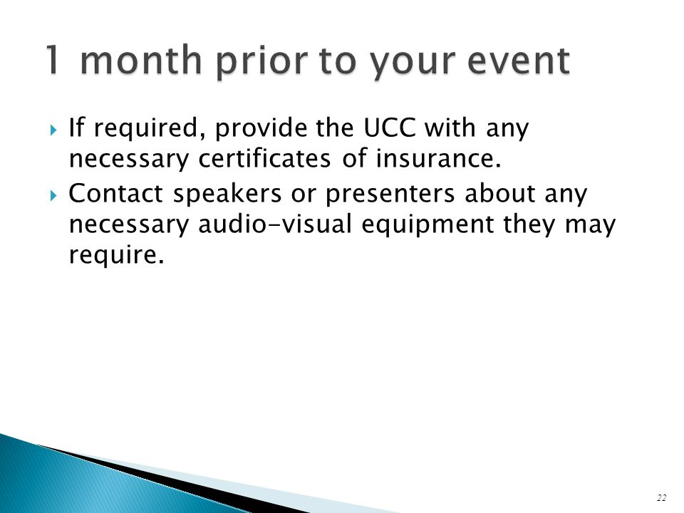  If required, provide the UCC with any necessary certificates of insurance.