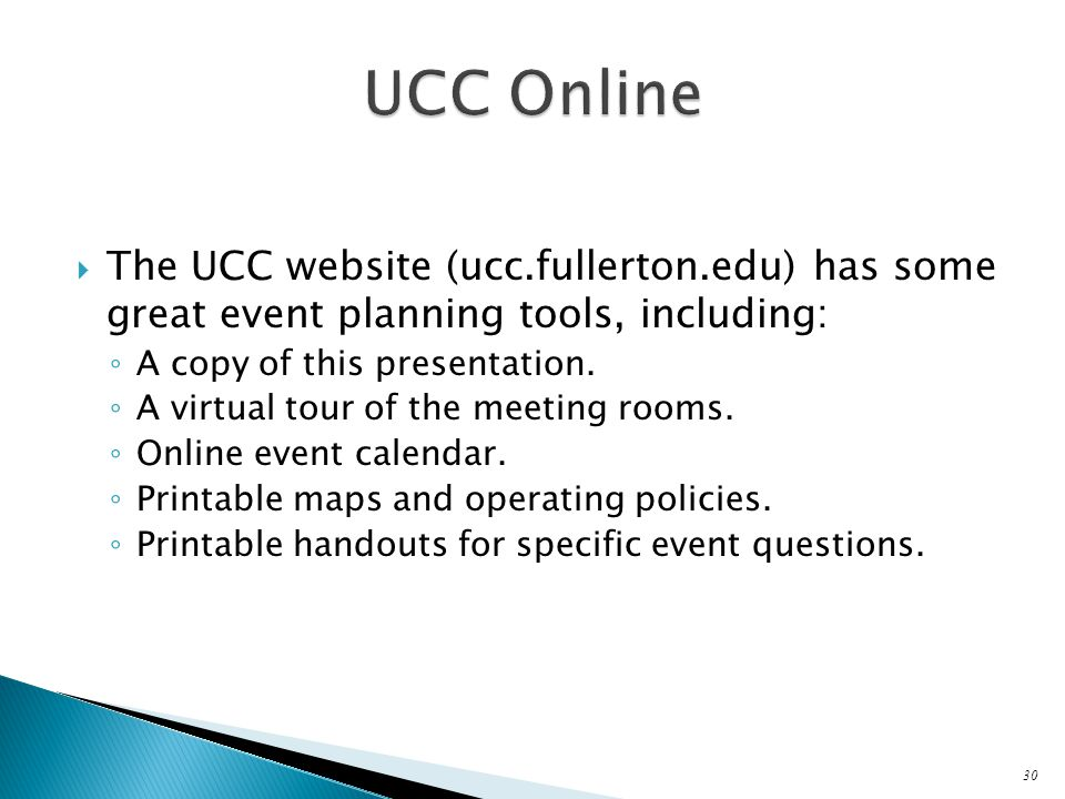  The UCC website (ucc.fullerton.edu) has some great event planning tools, including: ◦ A copy of this presentation.