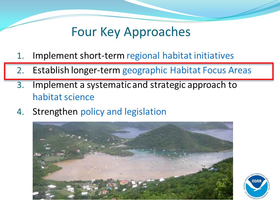Four Key Approaches 1.Implement short-term regional habitat initiatives 2.