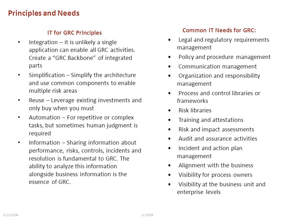 Principles and Needs IT for GRC Principles Integration – it is unlikely a single application can enable all GRC activities.