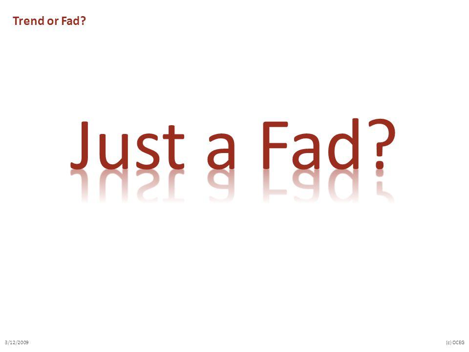 Trend or Fad? 3/12/2009(c) OCEG