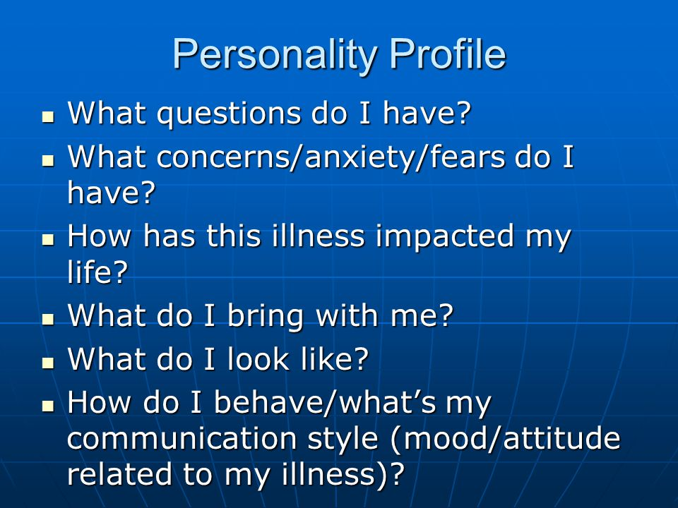 Personality Profile What questions do I have. What questions do I have.