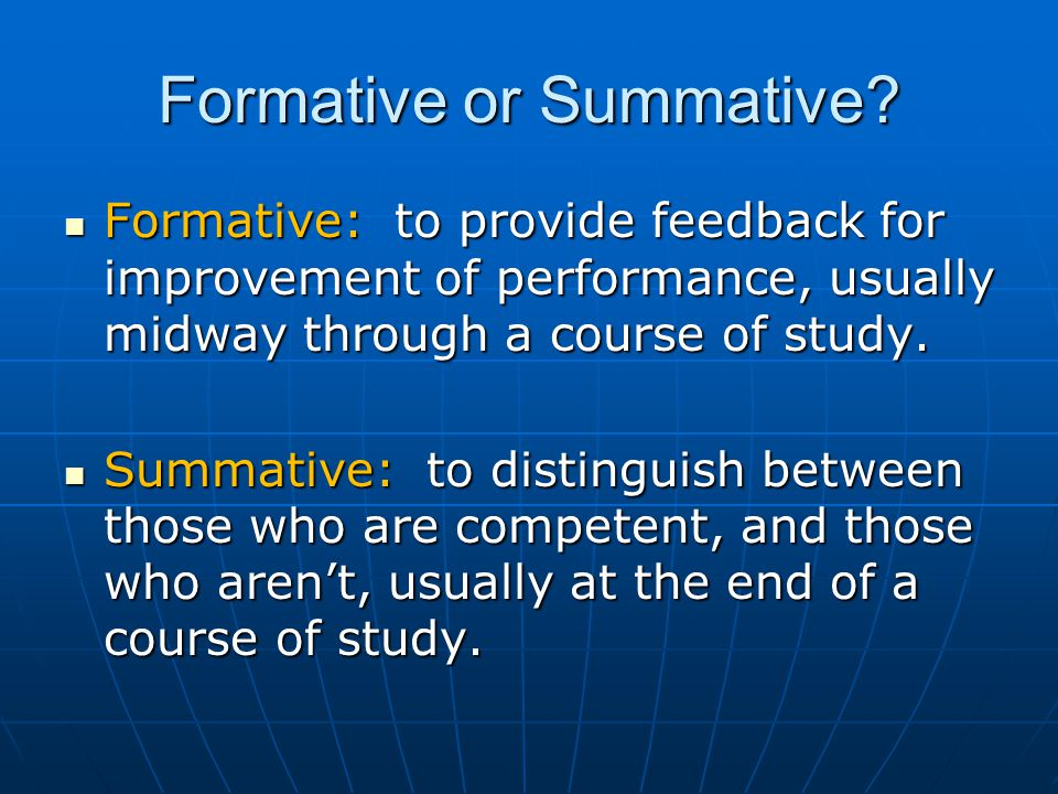 Formative or Summative.