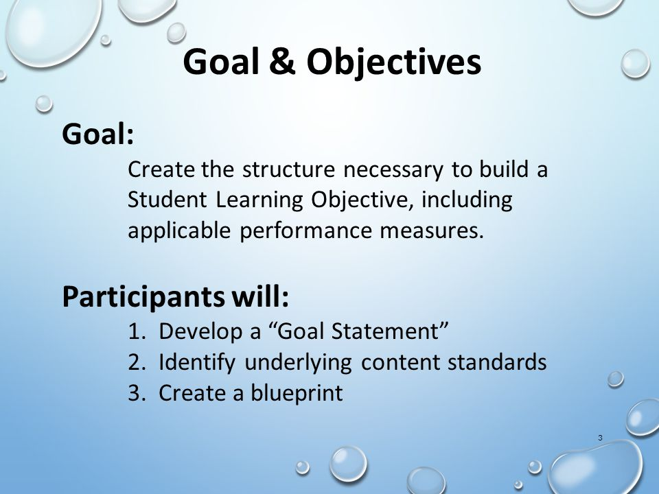 4 Helpful Tools Participants may wish to reference the following: Handouts Handout #1 - Goal Statement Examples Handout #2 - Targeted Content Standards Example Handout #3 - SLO Blueprint Example Templates Template #1 - Goal Statement Template #2 - Targeted Content Standards Template #3 - SLO Blueprint