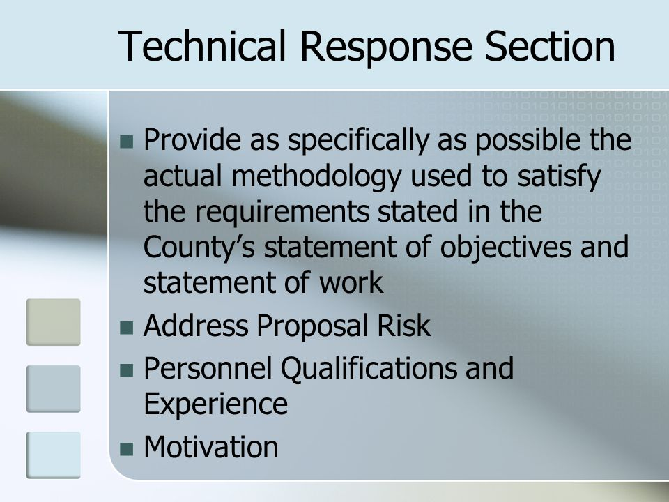 Technical Response Section Provide as specifically as possible the actual methodology used to satisfy the requirements stated in the County's statemen