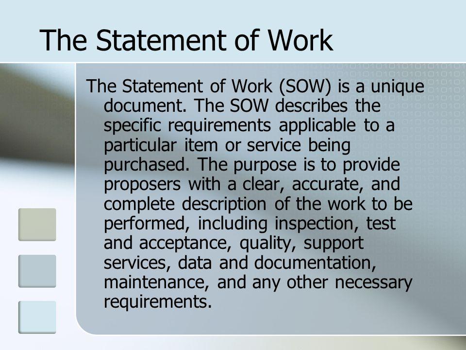 The Statement of Work The Statement of Work (SOW) is a unique document.