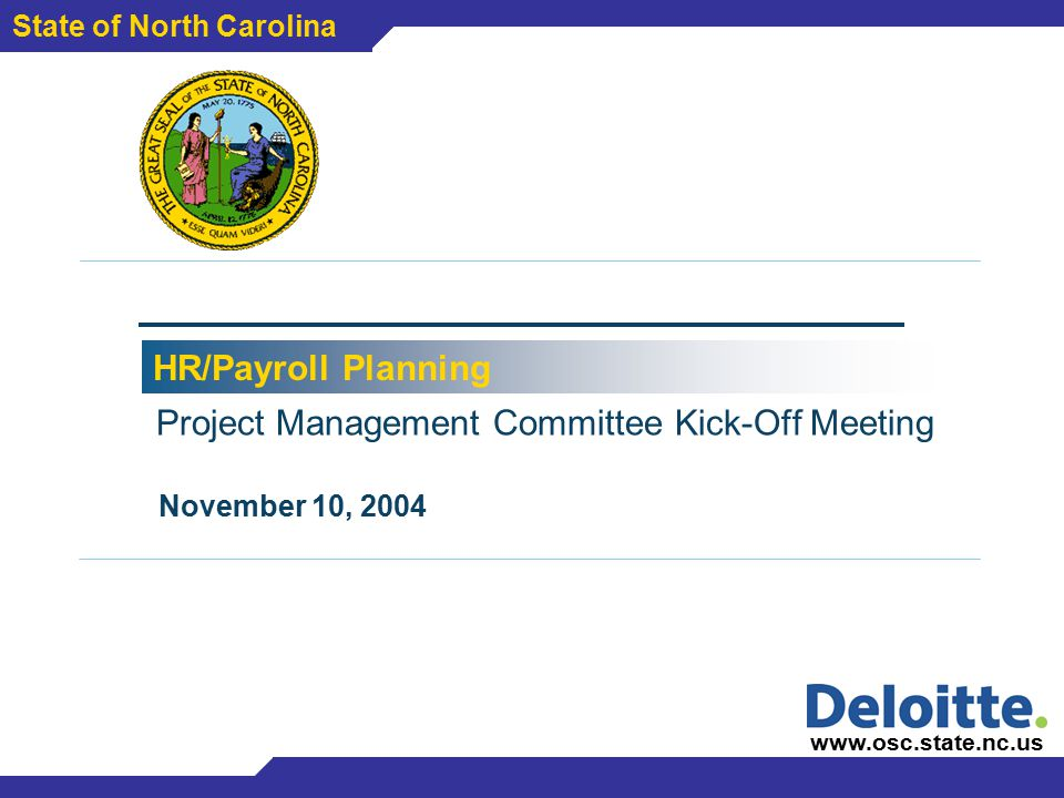 Kenan-Flagler Business School Project Management Committee Kick-Off Meeting State of North Carolina November 10, 2004 www.osc.state.nc.us HR/Payroll P