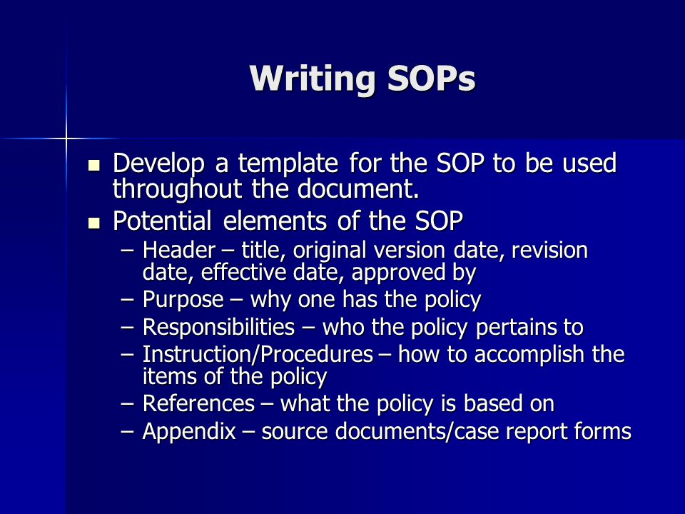 Writing SOPs Develop a template for the SOP to be used throughout the document. Develop a template for the SOP to be used throughout the document. Pot