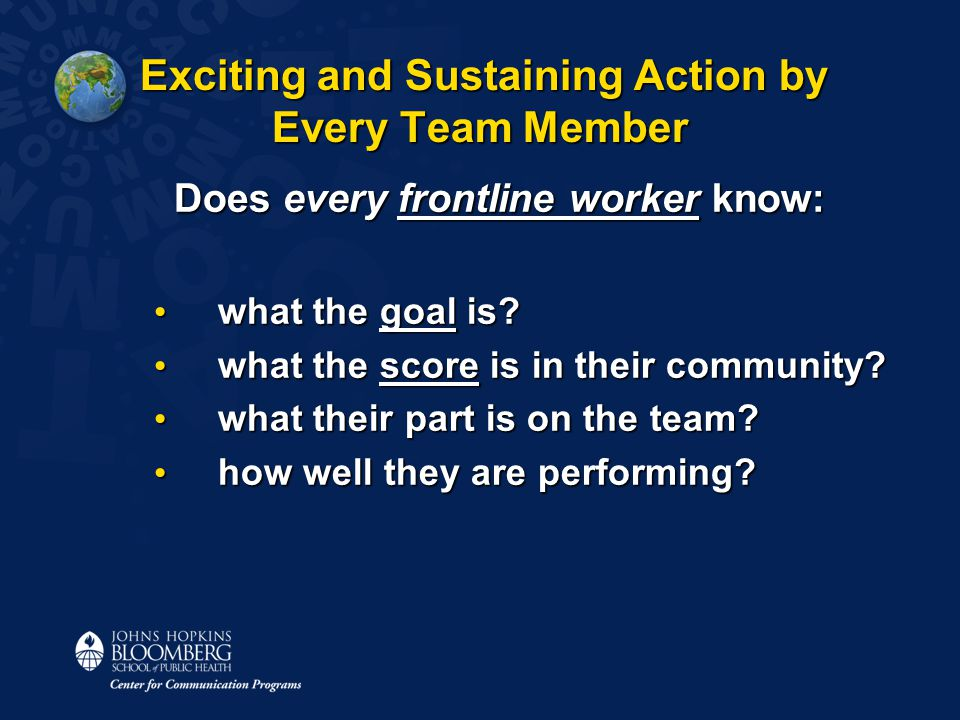 Exciting and Sustaining Action by Every Team Member Exciting and Sustaining Action by Every Team Member Does every frontline worker know: what the goa