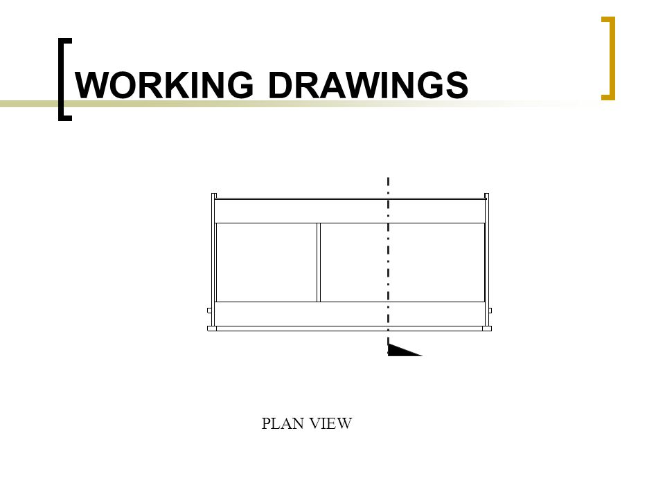 WORKING DRAWINGS PLAN VIEW