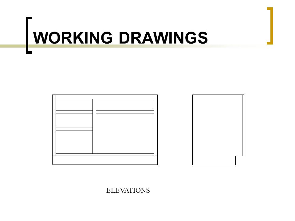 WORKING DRAWINGS ELEVATIONS