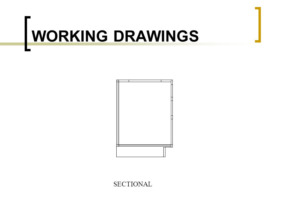WORKING DRAWINGS SECTIONAL