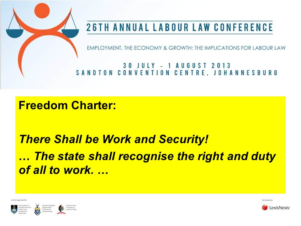 Freedom Charter: There Shall be Work and Security.
