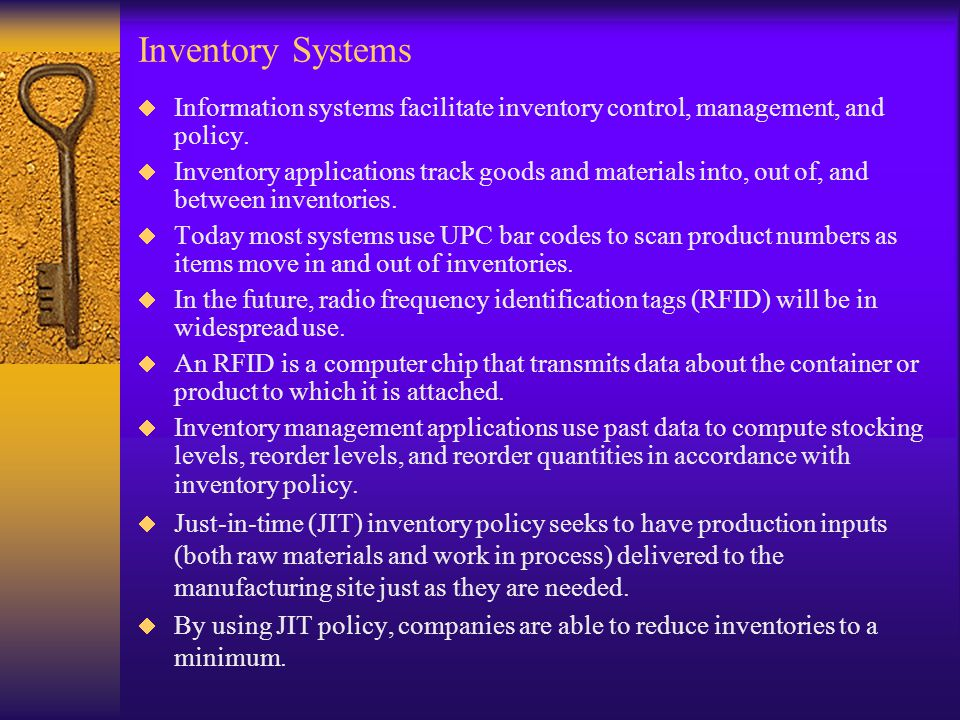 Inventory Systems  Information systems facilitate inventory control, management, and policy.