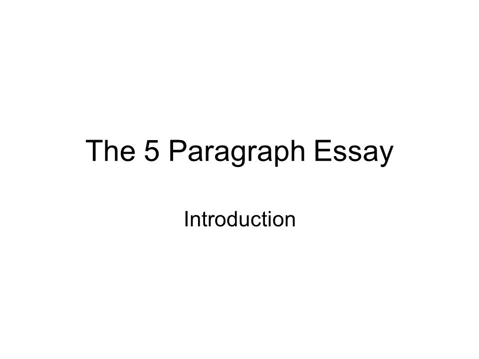 The 5 Paragraph Essay Introduction