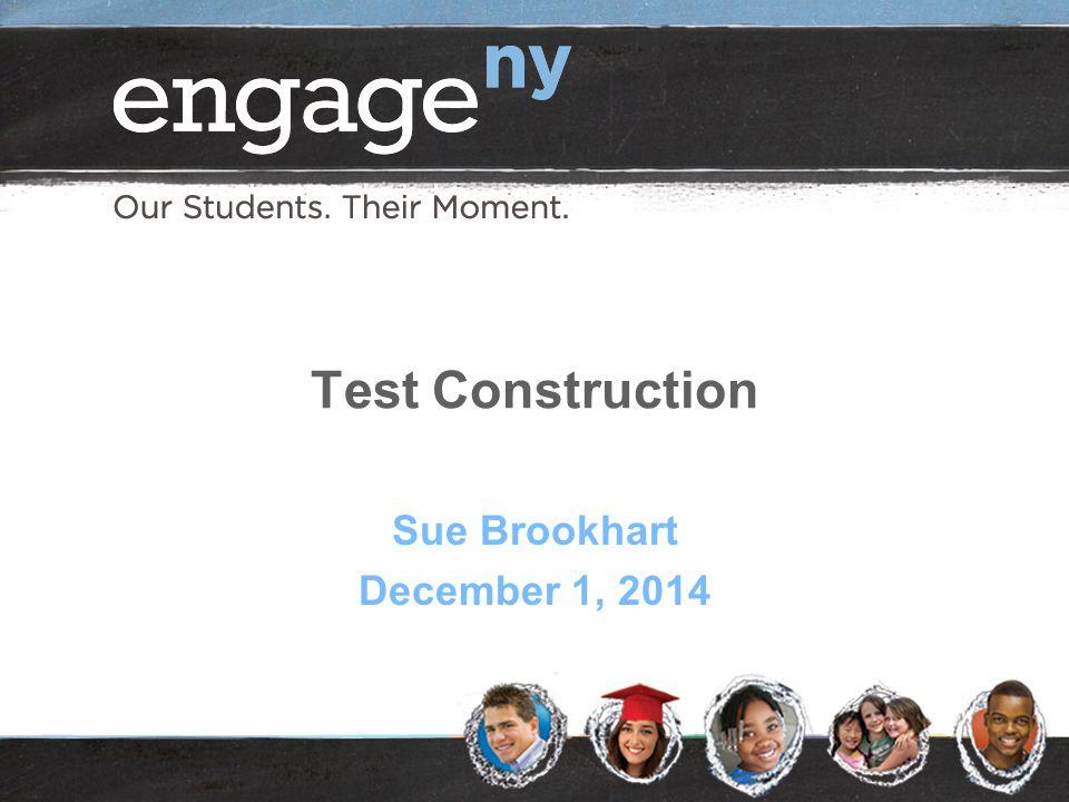 Test Construction Sue Brookhart December 1, 2014