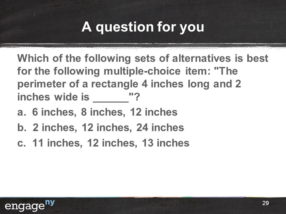 A question for you Which of the following sets of alternatives is best for the following multiple-choice item: