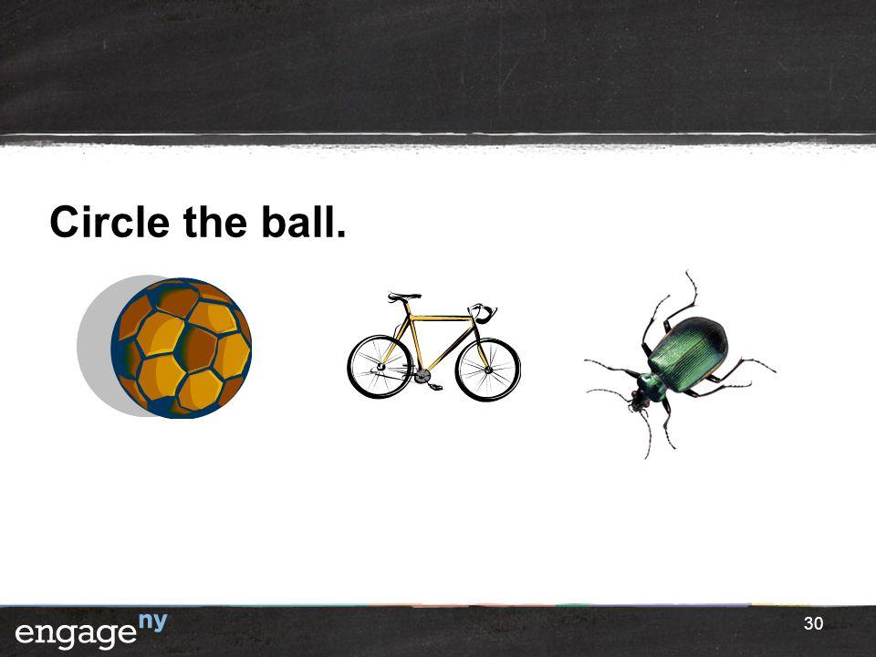 Circle the ball. 30