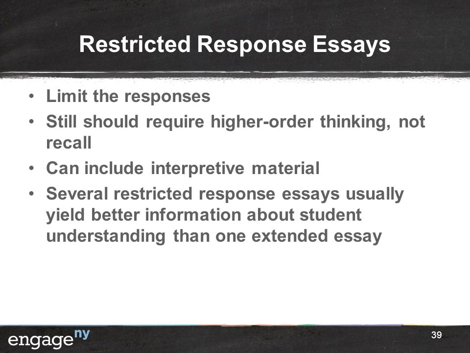 Restricted Response Essays Limit the responses Still should require higher-order thinking, not recall Can include interpretive material Several restri