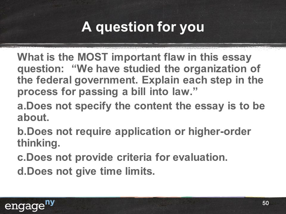 """A question for you What is the MOST important flaw in this essay question: """"We have studied the organization of the federal government. Explain each s"""