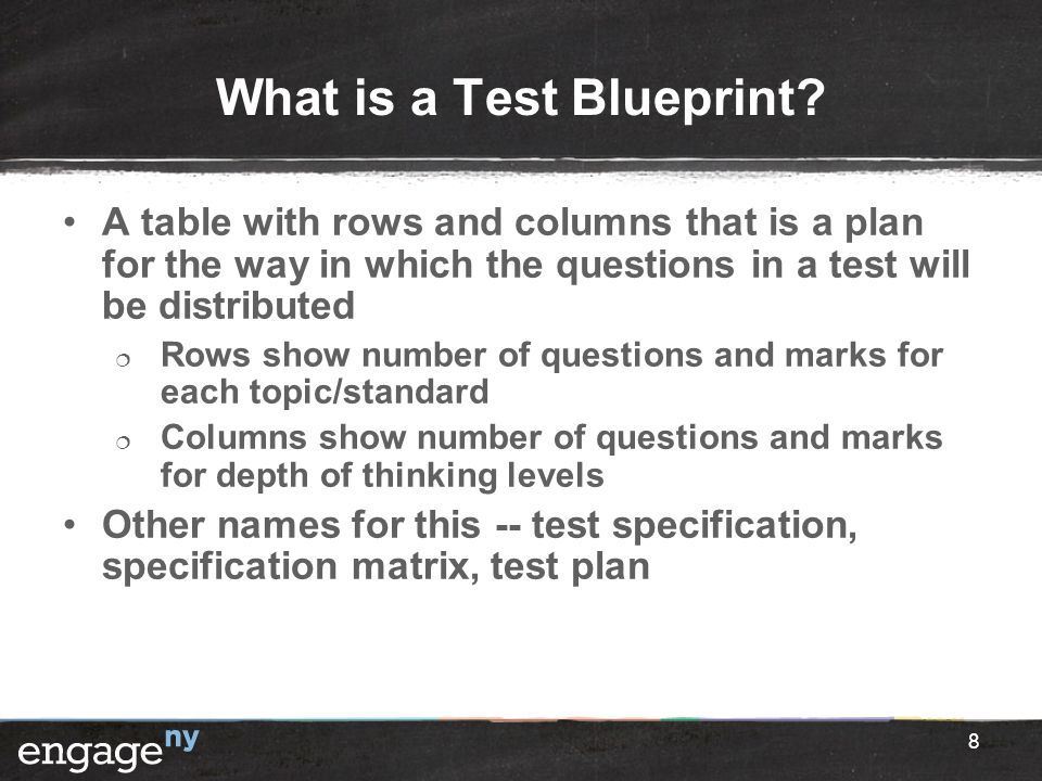 What is a Test Blueprint? A table with rows and columns that is a plan for the way in which the questions in a test will be distributed  Rows show nu