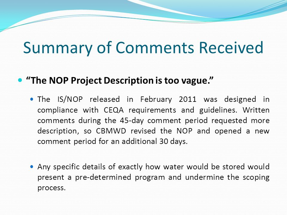 Summary of Comments Received The NOP Project Description is too vague. The IS/NOP released in February 2011 was designed in compliance with CEQA requirements and guidelines.