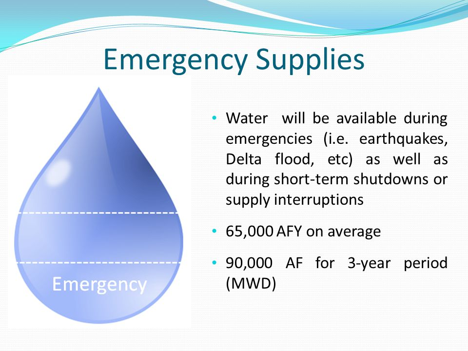 Water will be available during emergencies (i.e.
