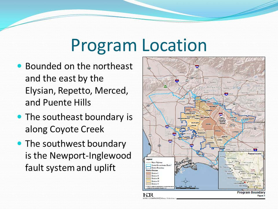 Program Location Bounded on the northeast and the east by the Elysian, Repetto, Merced, and Puente Hills The southeast boundary is along Coyote Creek The southwest boundary is the Newport-Inglewood fault system and uplift
