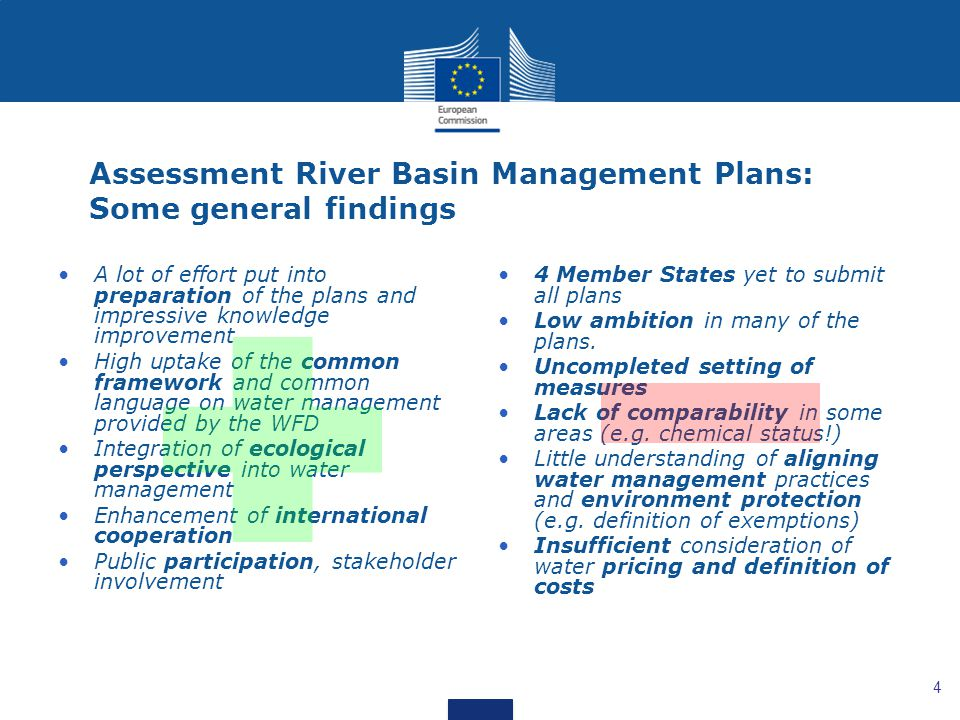 4 Assessment River Basin Management Plans: Some general findings A lot of effort put into preparation of the plans and impressive knowledge improvemen