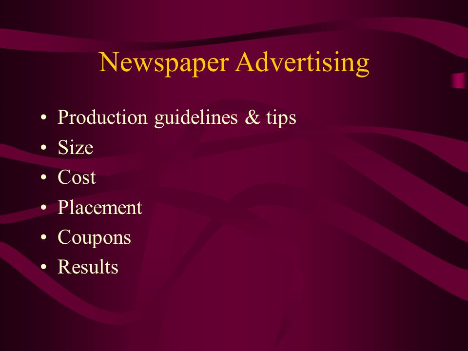 Newspaper Advertising Production guidelines & tips Size Cost Placement Coupons Results