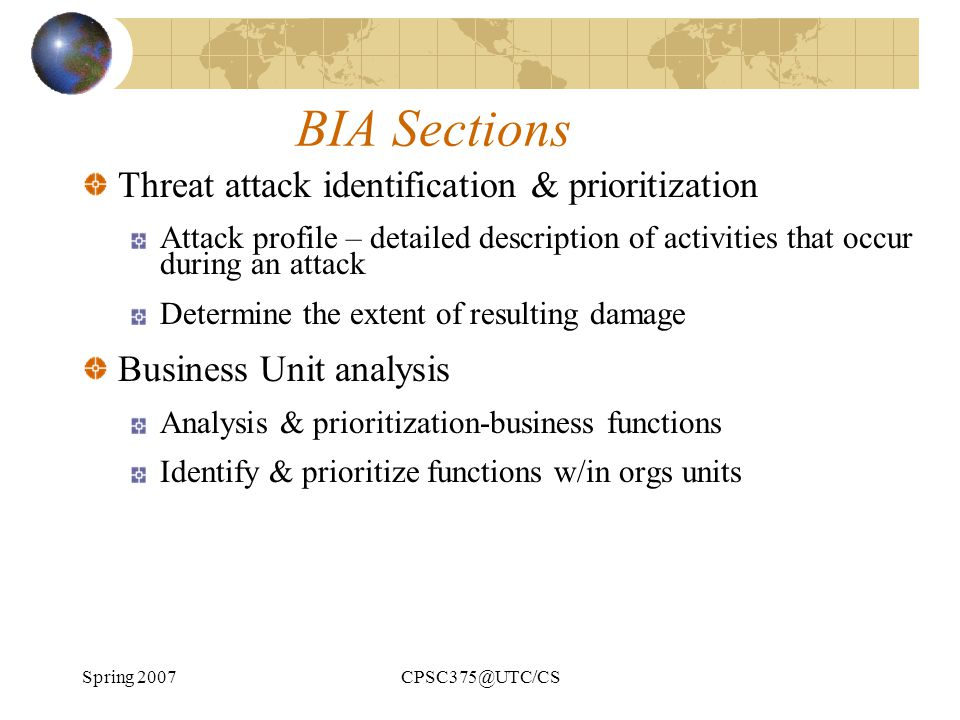 Spring 2007CPSC375@UTC/CS BIA Sections Threat attack identification & prioritization Attack profile – detailed description of activities that occur du