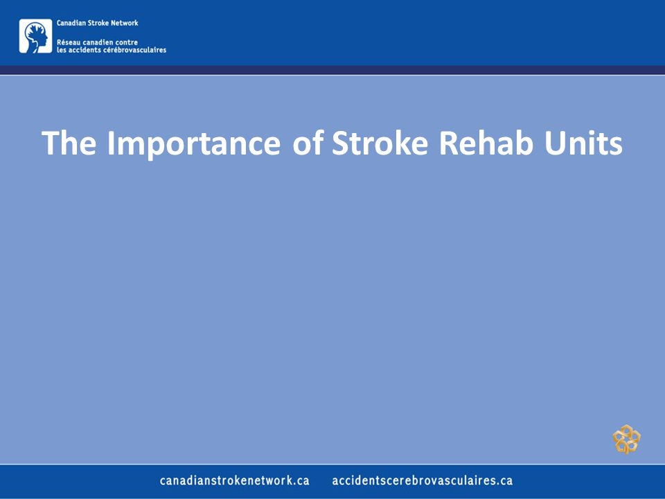The Importance of Stroke Rehab Units