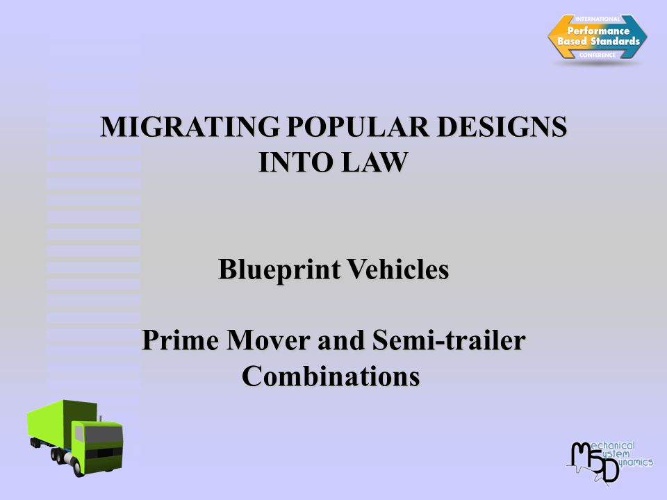 MIGRATING POPULAR DESIGNS INTO LAW Blueprint Vehicles Prime Mover and Semi-trailer Combinations Combinations