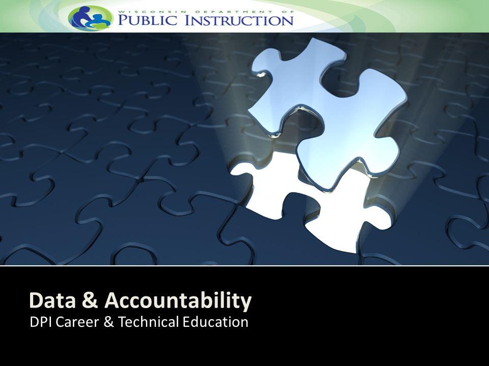 Data & Accountability DPI Career & Technical Education