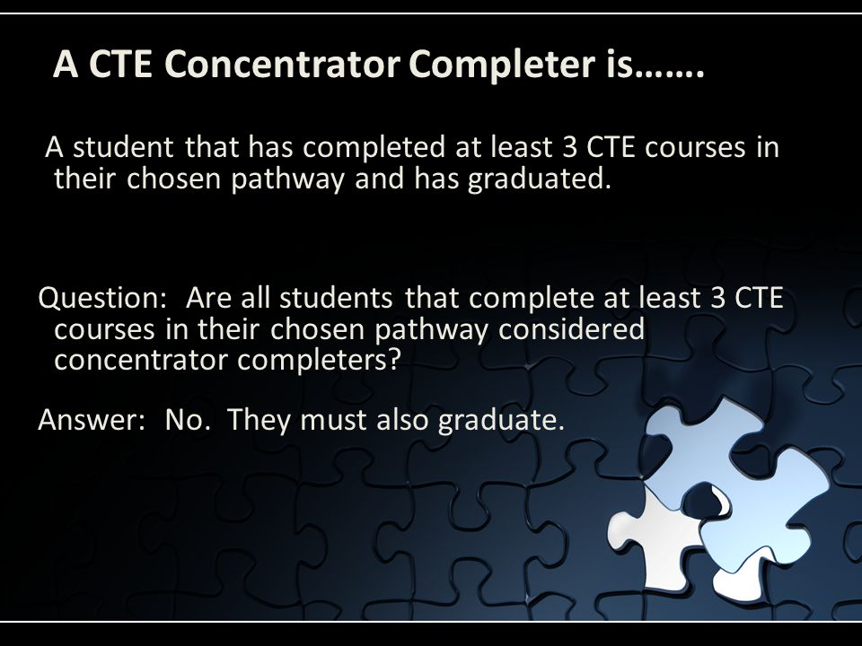 A CTE Concentrator Completer is…….